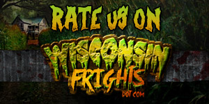 Rate our haunted house on Wisconsin Frights