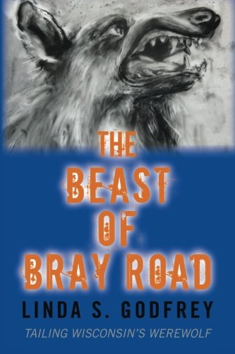 The Beast of Bray Road by Linda S. Godfrey